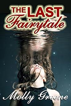 The Last Fairytale (Gen Delacourt Mystery Book 2) by [Greene, Molly]