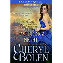 Oh What A (Wedding) Night (Brazen Brides Book 3)