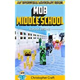Mob Middle School: School Begins (Unofficial Minecraft Fan Fiction) Youth Adventure Chapter Books
