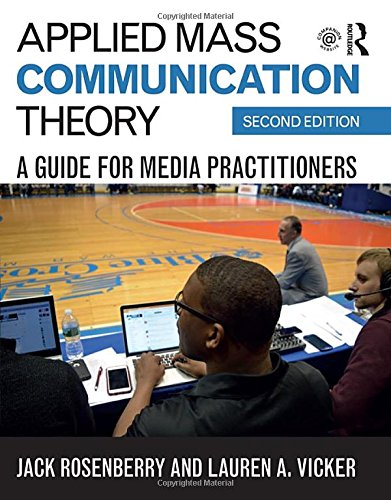Applied Mass Communication Theory  A Guide For Media Practitioners