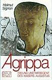 Agrippa: Freund u. Mitregent d. Augustus (German Edition)