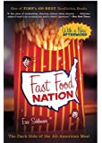 Fast Food Nation: The Dark Side of the All-American Meal by Eric Schlosser (2012-03-13)