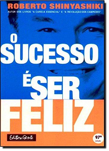 O Sucesso E Ser Feliz