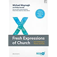 Fresh Expressions of Church: Eine Einführung in Theorie und Praxis