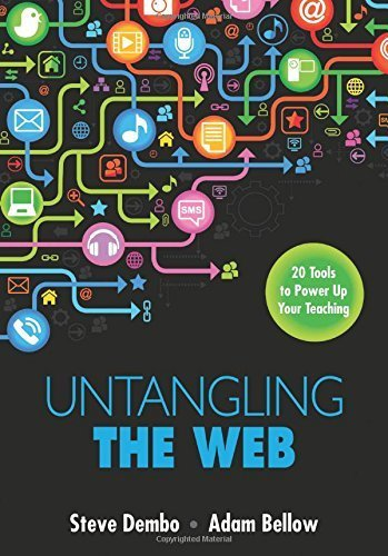 Untangling the Web: 20 Tools to Power Up Your Teaching by Steve Dembo (2013-06-05)