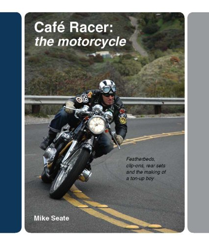 Set Ons (Cafe Racer: The Motorcycle: Featherbeds, clip-ons, rear-sets and the making of a ton-up boy)