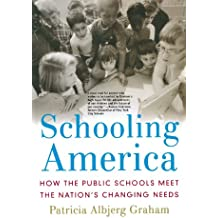 Schooling America: How the Public Schools Meet the Nation's Changing Needs (Institutions of American Democracy)