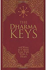 The Dharma Keys: 108 Ways To Awaken Your Path With A Heart Paperback