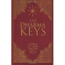 The Dharma Keys: 108 Ways To Awaken Your Path With A Heart