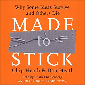 Amazon com: Made to Stick: Why Some Ideas Survive and Others