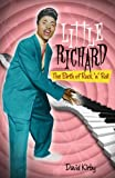 Little Richard : The Birth of Rock 'n' Roll, Kirby, David, 0826429653