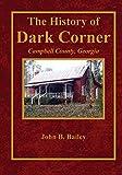 The History of Dark Corner, John B. Bailey, 069224056X