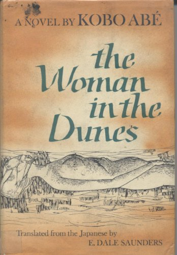 the women in the dunes essay The woman in the dunes is a novel by the japanese writer kōbō abe, published  in 1962 it won the 1962 yomiuri prize for literature, and an english translation.