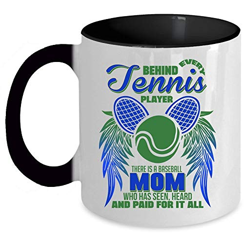 There Is A Baseball Mom Who Has Seen For It All Coffee Mug, Behind Every Tennis Player Accent Mug, Unique Gift Idea for Women (Accent Mug - Blue) - Mug 11 oz accent mug - black