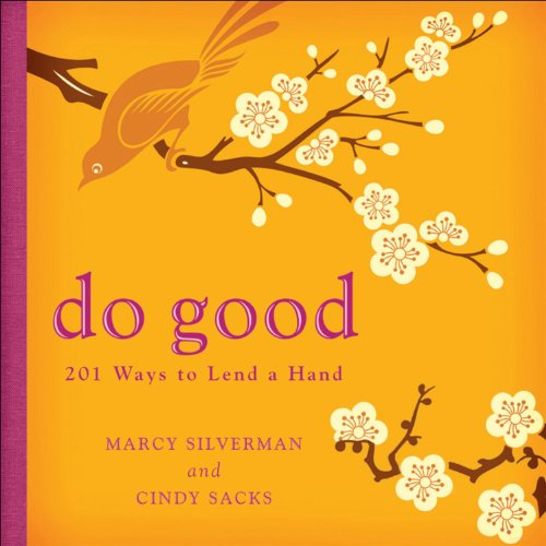 Do Good: 201 Ways to Lend a Hand
