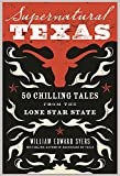 img - for Supernatural Texas: 50 Chilling Tales from the Lone Star State book / textbook / text book
