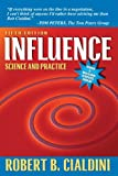 Influence: Science and Practice by Robert B. Cialdini