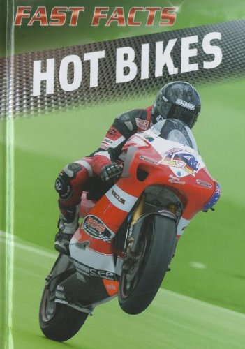 Hot Bikes (Fast Facts)