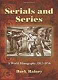 Serials and Series: A World Filmography, 1912-1956