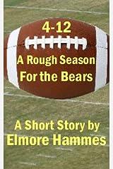 4-12: A Rough Season for the Bears Kindle Edition