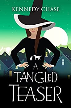 A Tangled Teaser: A Witch Cozy Murder Mystery (Witches of Hemlock Cove Book 3) by [Chase, Kennedy]