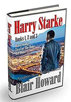 Harry Starke - Books 1, 2, 3 (Harry Starke - Dark, Dangerous, Driven) by [Howard, Blair]