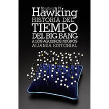 Historia Del Tiempo Del Big Bang A Los Agujeros