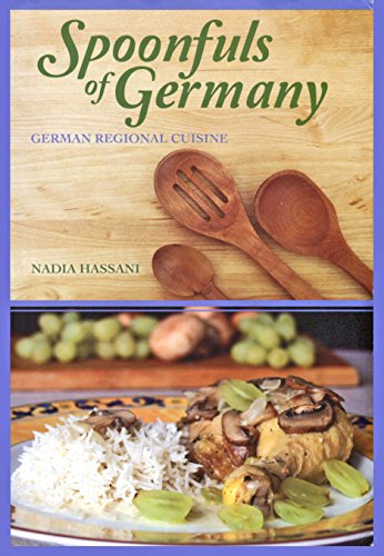Spoonfuls of Germany: German Regional Cuisine by Nadia Hassani