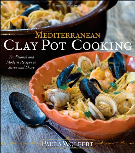 Books : Mediterranean Clay Pot Cooking: Traditional and Modern Recipes to Savor and Share