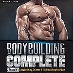 Bodybuilding Complete: 2 Books in 1: Bodybuilding Science & Bodybuilding Nutrition   Kevin P. Hunter
