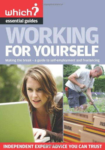 Working for Yourself (Which? Essential Guides) Mike Pywell