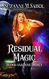 Residual Magic (Blood and Bone Legacy Book 2) - Kindle edition by Sabol, Suzanne M.. Romance Kindle eBooks @ Amazon.com.