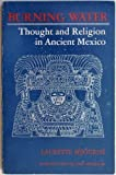 img - for Burning Water: Thought and Religion in Ancient Mexico by Laurette Sejourne (1976-08-12) book / textbook / text book