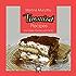 Tiramisu Recipes from Italian Friends and Family (Italian Cookery Books - Desserts Book 1)