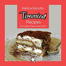 Tiramisu recipes from italian friends and family italian cookery tiramisu recipes from italian friends and family italian cookery books desserts book 1 forumfinder Image collections