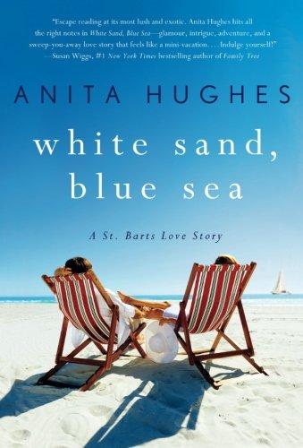 White Sand, Blue Sea: A St. Barts Love Story