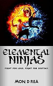 Elemental Ninjas by [Rea, Mon D]