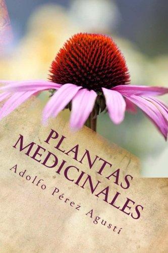 Plantas medicinales: Actualizacion 2017 (Tratamiento natural) (Volume 69)  [Perez Agusti, Adolfo] (Tapa Blanda)