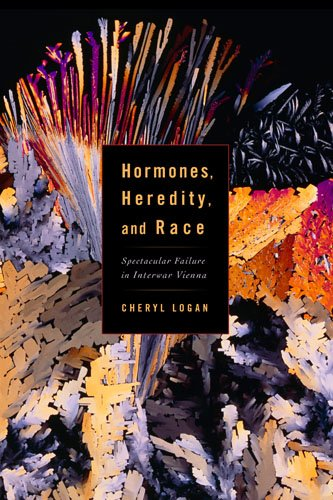 Hormones, Heredity, and Race: Spectacular Failure in Interwar Vienna (Studies in Modern Science, Technology, a)