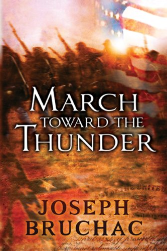 Joseph Bruchac - March Toward the Thunder