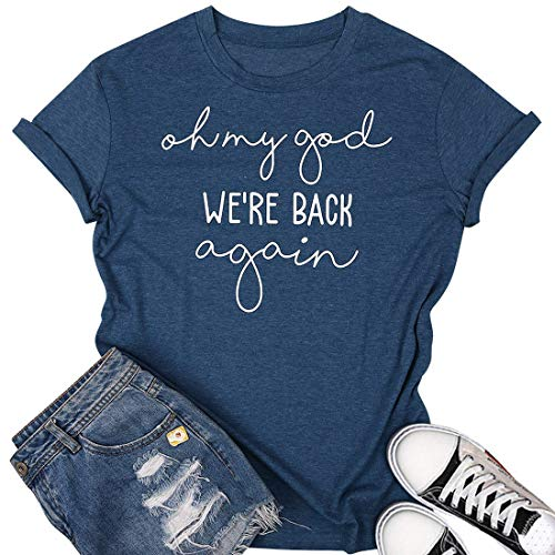 Were God - Oh My God We're Back Again Shirt Women Funny Letter Print Short Sleeve Casual Tee Tops Size M Blue