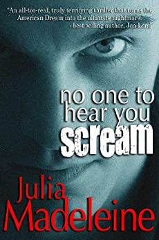 No One To Hear You Scream by [Madeleine, Julia]