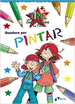 Quadern Per Pintar / Coloring Book (Tina Superbruixa I En Pitus)