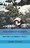 img - for Snow Angels or No Angels: Silver Lake Mysteries - Book 2 (Silver Lake Cozy Mysteries) book / textbook / text book