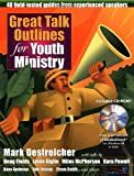 Great Talk Outlines for Youth Ministry, Mark Oestreicher, 0310238226
