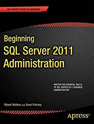 Beginning SQL Server 2012 Administration (Expert's Voice in SQL Server)