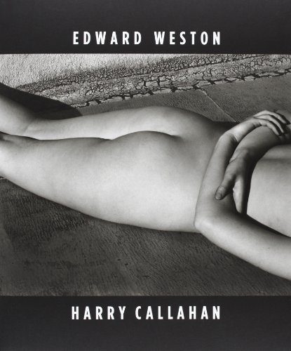 Edward Weston   Harry Callahan  He  She  It