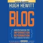 Blog: Understanding the Information Reformation That's Changing Your World | Hugh Hewitt