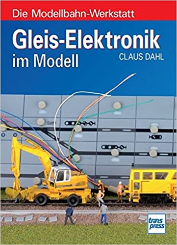 Gleis-Elektronik im Modell (Die Modellbahn-Werkstatt): Amazon.de ...