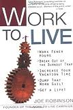 Work to Live, Joe Robinson, 0399528504